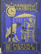 The Marquis of Carabas' picture book : containing Puss in boots, Old mother Hubbard, Valentine and Orson, The absurd ABC